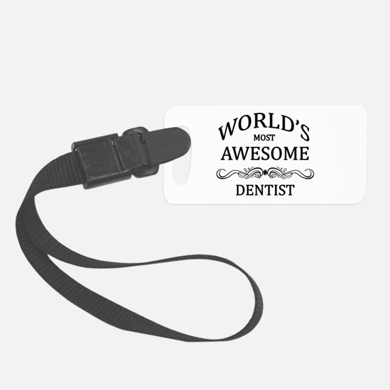 World's Most Awesome Dentist Luggage Tag
