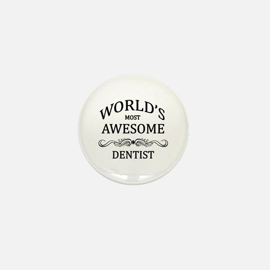 World's Most Awesome Dentist Mini Button