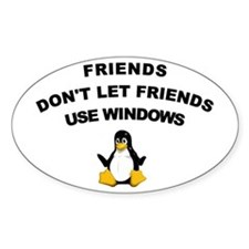 Friends Don't Let Friends Windows Oval Decal