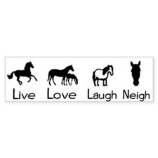 live love laugh neigh Bumper Bumper Sticker