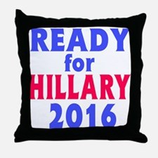 Ready for Hillary 2016 Throw Pillow