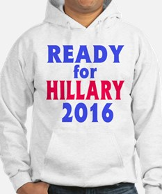 Ready for Hillary 2016 Hoodie