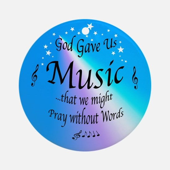 God Gave Us Music Ornament (Round)