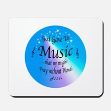 God Gave Us Music Mousepad