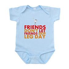 Friends Dont Let Friends Skip Leg Day Body Suit