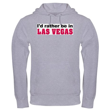 I'd rather be in Las Vegas Hooded Sweatshirt