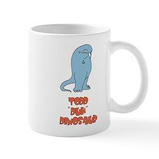 """Todd """"Duh"""" Dinosaur Mug"""