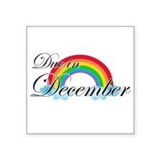"Due in December Rainbow Square Sticker 3"" x 3"""
