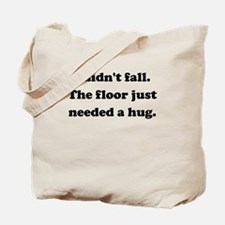 Floor Hug Tote Bag