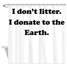 Donate To The Earth Shower Curtain