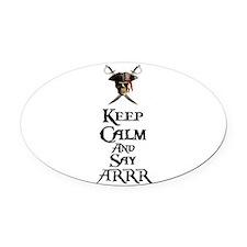 Keep Calm Say ARRR Oval Car Magnet