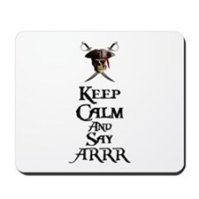 Keep Calm Say ARRR Mousepad