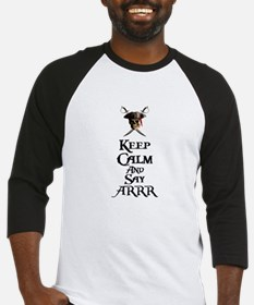 Keep Calm Say ARRR Baseball Jersey