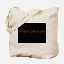 Night Calls My Name Tote Bag
