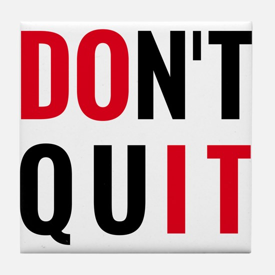 do it, don't quit, motivational text design Tile C
