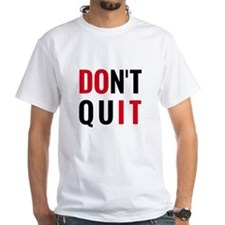 do it, don't quit, motivational text design T-Shir