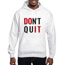 do it, don't quit, motivational text design Hoodie