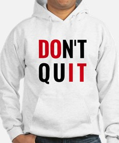 do it, don't quit, motivational text design Hoodie