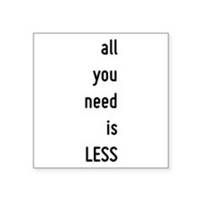 all you need is less, motivational text design Sti