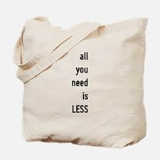 all you need is less, motivational text design Tot
