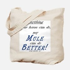 The Better Mule Tote Bag