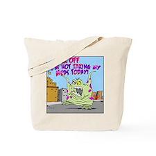 Not Taking My Meds, Tote Bag