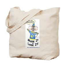 Muse it or Lose it! Tote Bag