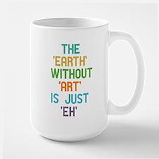 The Earth Without Art Mug