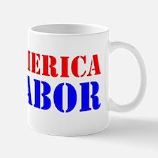 INVEST IN AMERICA INVEST IN LABOR Small Mugs