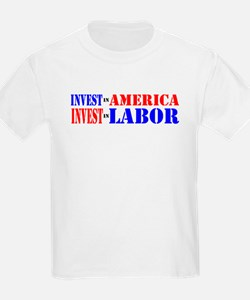 INVEST IN AMERICA INVEST IN LABOR T-Shirt