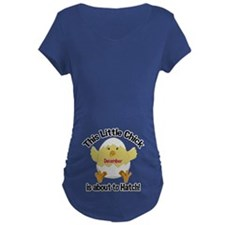 DECEMBER Chick about to Hatch Maternity Shirt