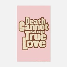 Death Cannot Stop True Love Decal