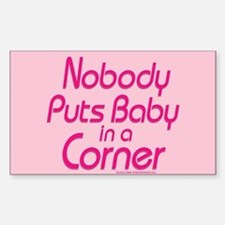 Nobody Puts Baby in a Corner Decal