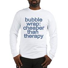 Bubble Wrap: Cheaper than Therapy Funny Tshirt Lon