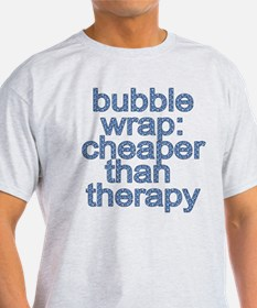 Bubble Wrap: Cheaper than Therapy Funny Tshirt T-S