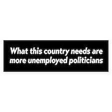 Unemployed Politicians Bumper Car Sticker