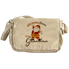 Who needs Santa? I have Grandma Messenger Bag