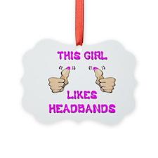 This Girl Likes Headbands Ornament