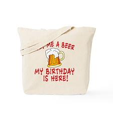 Buy me a beer My birthday is here! tshirt Tote Bag