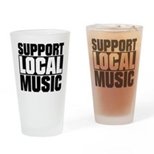 Support Local Music Drinking Glass