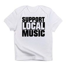 Support Local Music Infant T-Shirt