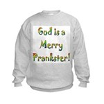 God is a Merry Prankster Kids Sweatshirt