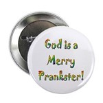 """God is a Merry Prankster 2.25"""" Button (100 pack)"""