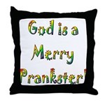 God is a Merry Prankster Throw Pillow
