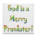 God is a Merry Prankster Tile Coaster