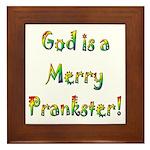 God is a Merry Prankster Framed Tile