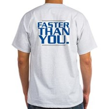 FASTER THAN YOU Ash Grey T-Shirt
