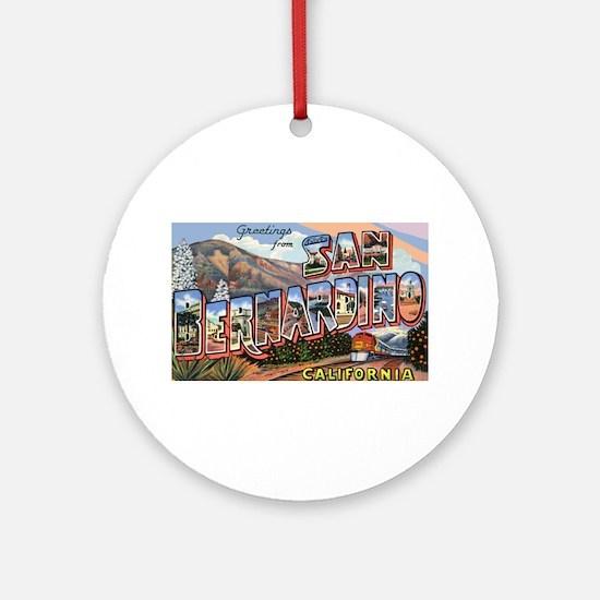 San Bernardino California Greetings Ornament (Roun
