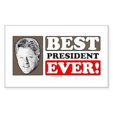 Bill Clinton - Best President Ever Sticker (Rect.)