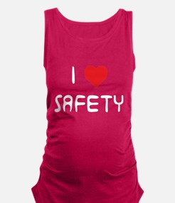Cute I love safety Maternity Tank Top